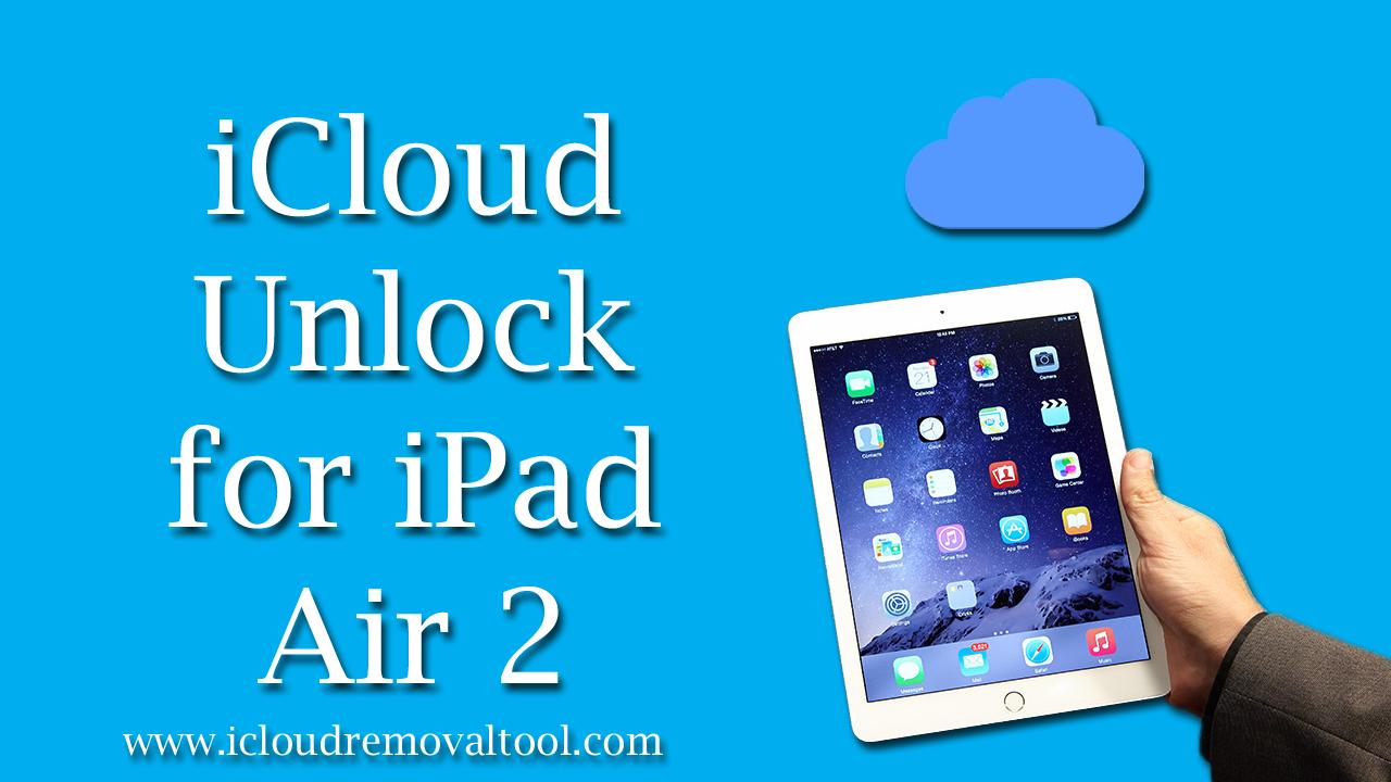 iCloud Unlock for iPad Air 2