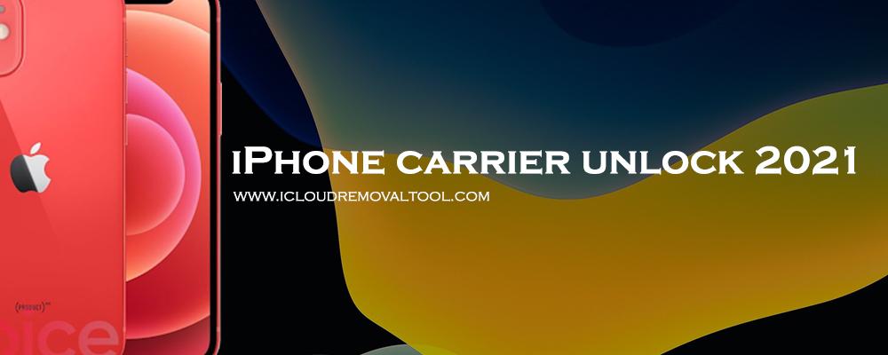 iPhone carrier unlock 2021