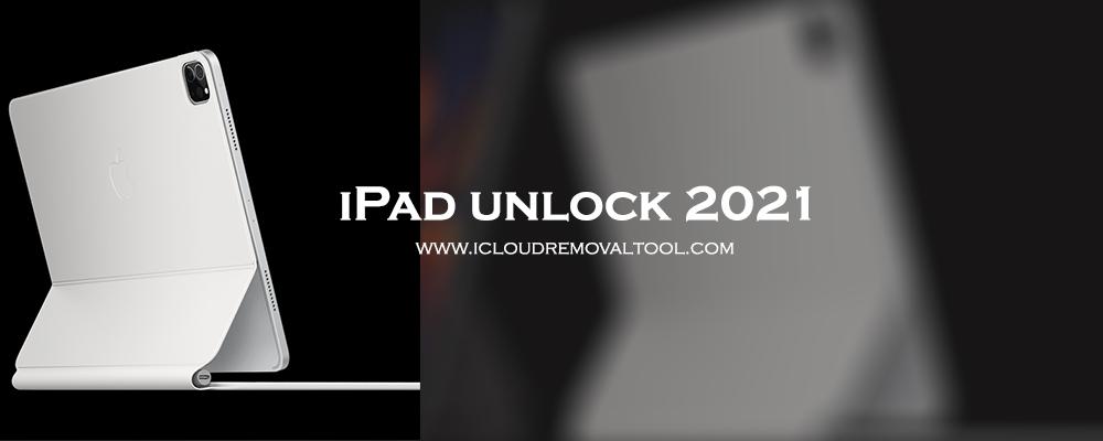 iPad unlock 2021